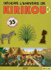 Décore l'univers de Kirikou. Volume 1