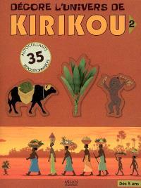 Décore l'univers de Kirikou. Volume 2