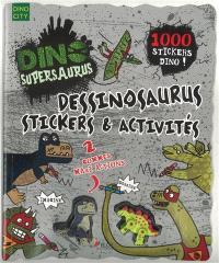 Dessinosaurus : stickers & activités