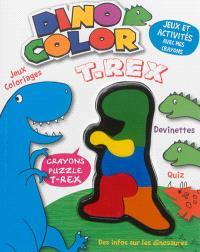 Dino color : T.rex : jeux, activités et infos sur les dinosaures