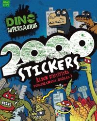 Dino supersaurus, 2.000 stickers : album d'activités terriblement drôles !