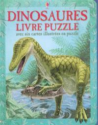 Dinosaures : livre puzzle : avec six cartes illustrées en puzzle