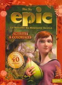 Epic, la bataille du royaume secret : activités et coloriages