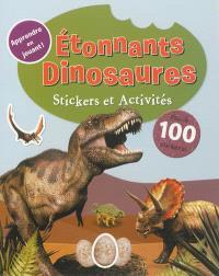 Etonnants dinosaures : stickers et activités