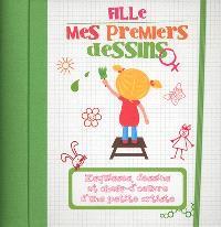 Fille : mes premiers dessins : esquisses, dessins et chefs-d'oeuvre d'une petite artiste