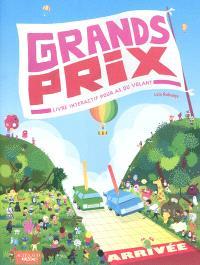Grands prix : livre interactif pour as du volant