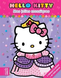 Hello Kitty : mes jolies mosaïques
