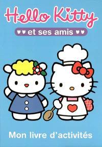 Hello Kitty et ses amis : mon livre d'activités