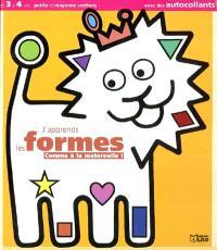 J'apprends les formes comme à la maternelle : de 3 à 4 ans, petite et moyenne sections