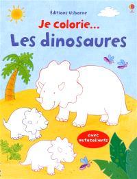 Je colorie... les dinosaures : avec autocollants