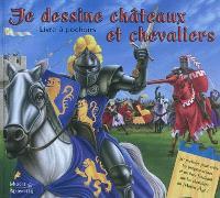 Je dessine châteaux et chevaliers : livre à pochoirs