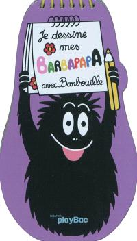 Je dessine mes Barbapapa : avec Barbouille