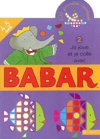 Je joue et je colle avec Babar, 4-5 ans