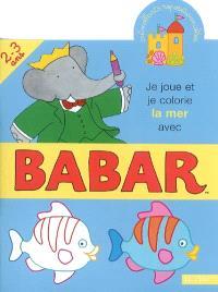 Je joue et je colorie la mer avec Babar, 2-3 ans