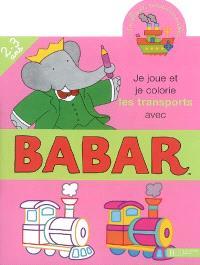 Je joue et je colorie les transports avec Babar, 2-3 ans