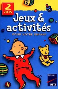Jeux et activités pour votre enfant, 2 ans