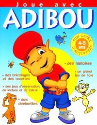 Joue avec Adibou et ses amis 4-5 ans : ton livre d'activités