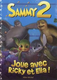 Joue avec Ricky et Ella ! : Sammy 2
