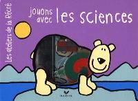 Jouons avec les sciences