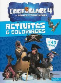 L'âge de glace 4, la dérive des continents : activités & coloriages
