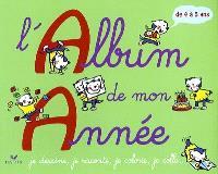 L'album de mon année, 4-5 ans : je dessine, je raconte, je colorie, je colle...