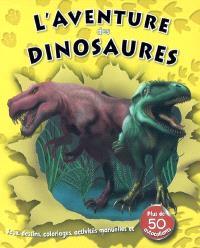L'aventure des dinosaures : jeux, dessins, coloriages, activités manuelles et plus de 50 autocollants