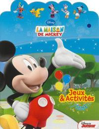 La maison de Mickey : jeux & activités