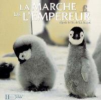 La marche de l'empereur : d'après le film de Luc Jacquet