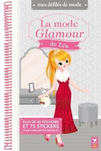 La mode glamour de Léa : plus de 75 stickers et 40 pochoirs pour habiller tes modèles