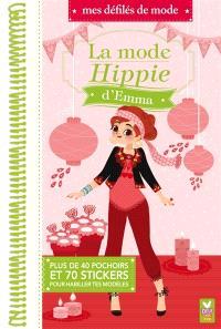 La mode hippie d'Emma : plus de 75 stickers et 40 pochoirs pour habiller tes modèles