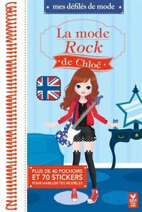 La mode rock de Chloé : plus de 75 stickers et 40 pochoirs pour habiller tes modèles