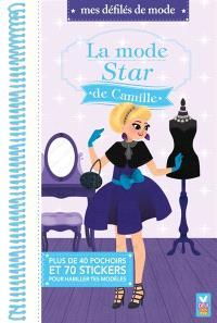 La mode star de Camille : plus de 75 stickers et 40 pochoirs pour habiller tes modèles