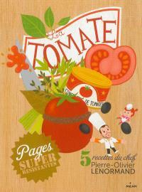 La tomate : 5 recettes du chef