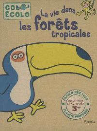 La vie dans les forêts tropicales