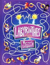 Labyrinthes en folie, Panique dans l'espace !