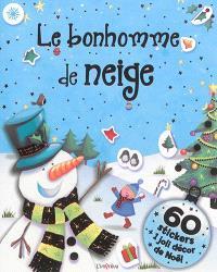 Le bonhomme de neige : 60 stickers + 1 joli décor de Noël