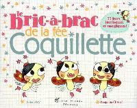 Le bric-à-brac de la fée Coquillette : 35 jeux loufoques et magiques