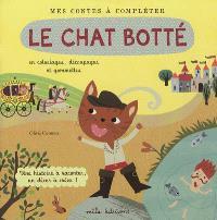 Le chat botté : en coloriages, découpages et gommettes : une histoire à raconter, un décor à créer !
