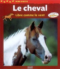 Le cheval, libre comme le vent