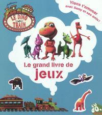 Le dino train : le grand livre de jeux
