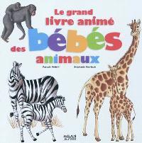 Le grand livre animé des bébés animaux