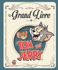 Le grand livre de Tom and Jerry