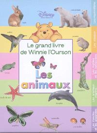 Le grand livre de Winnie l'ourson : les animaux