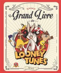 Le grand livre des Looney Tunes