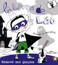 Le livre de Léo : activités en tous genres : réservé aux garçons
