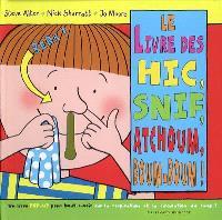 Le livre des hic, snif, atchoum, boum-boum !
