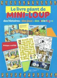 Le livre géant de Mini-Loup : des histoires, des jeux, des coloriages