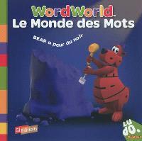 Le monde des mots = Word World. Volume 2, Bear a peur du noir
