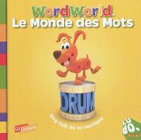 Le monde des mots = Word World. Volume 5, Dog fait de la musique