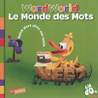 Le monde des mots = Word World. Volume 1, Duck dort chez ses amis